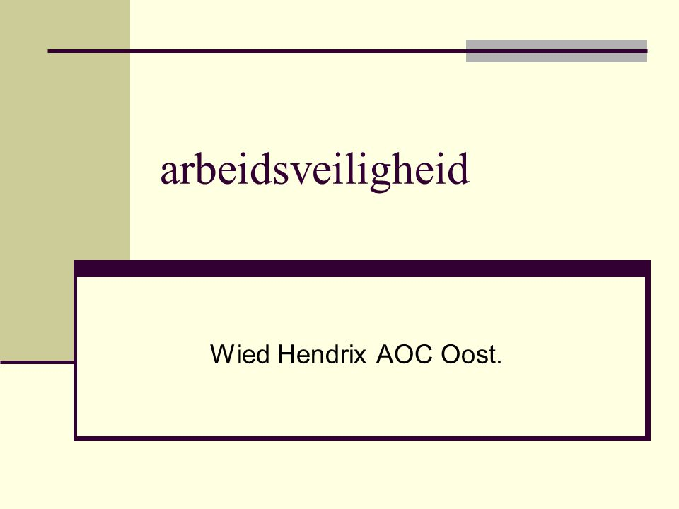 arbeidsveiligheid Wied Hendrix AOC Oost.