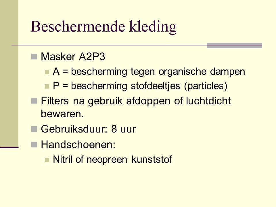 Masker A2P3 A = bescherming tegen organische dampen P = bescherming stofdeeltjes (particles) Filters na gebruik afdoppen of luchtdicht bewaren. Gebrui