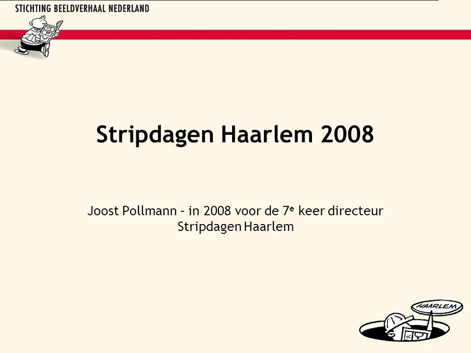 Stripdagen Haarlem 2008 Joost Pollmann – in 2008 voor de 7 e keer directeur Stripdagen Haarlem