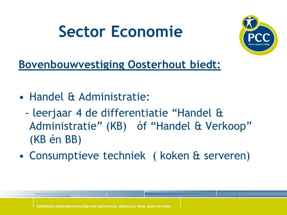 """Sector Economie Bovenbouwvestiging Oosterhout biedt: Handel & Administratie: - leerjaar 4 de differentiatie """"Handel & Administratie"""" (KB) óf """"Handel &"""