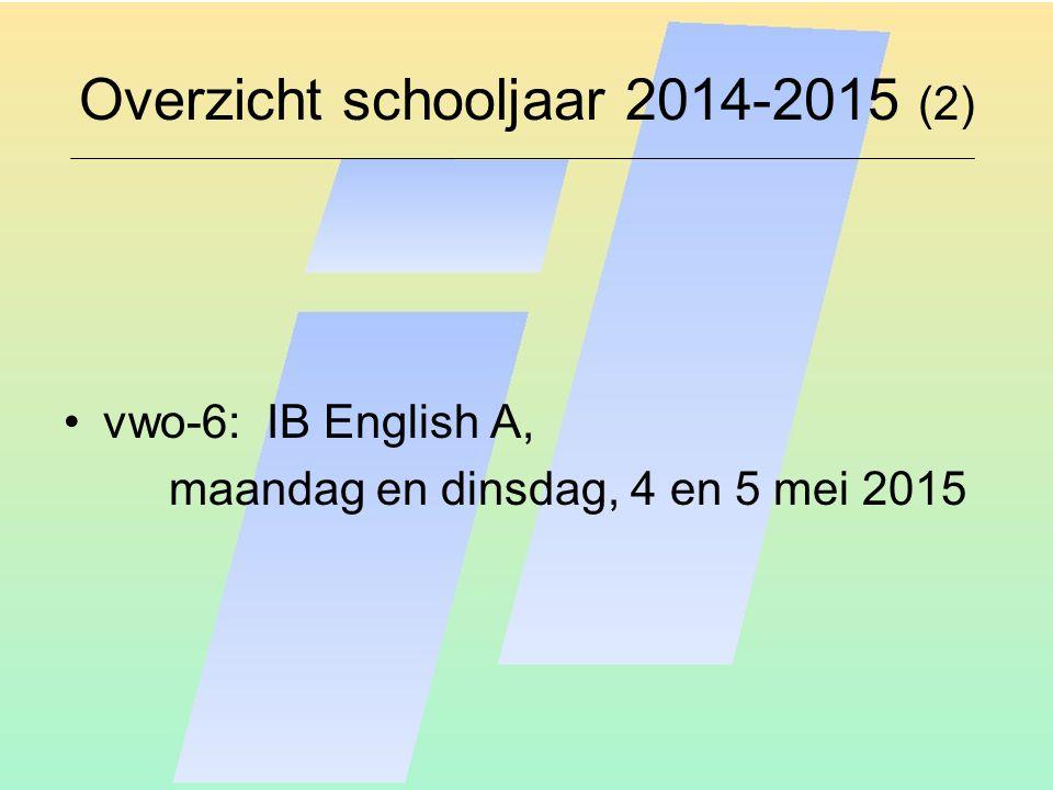 Overzicht schooljaar 2014-2015 (2) vwo-6: IB English A, maandag en dinsdag, 4 en 5 mei 2015