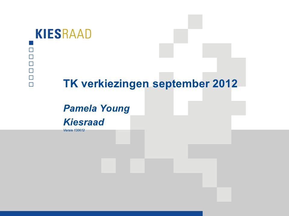 TK verkiezingen september 2012 Pamela Young Kiesraad Versie 130612