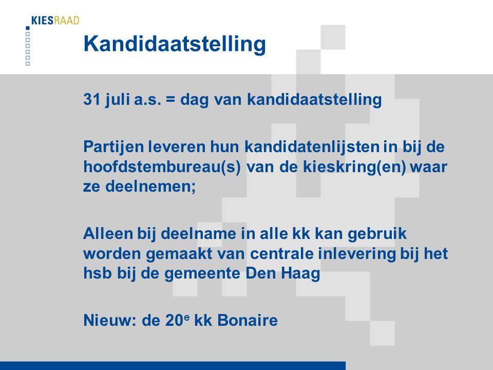 Kandidaatstelling 31 juli a.s.