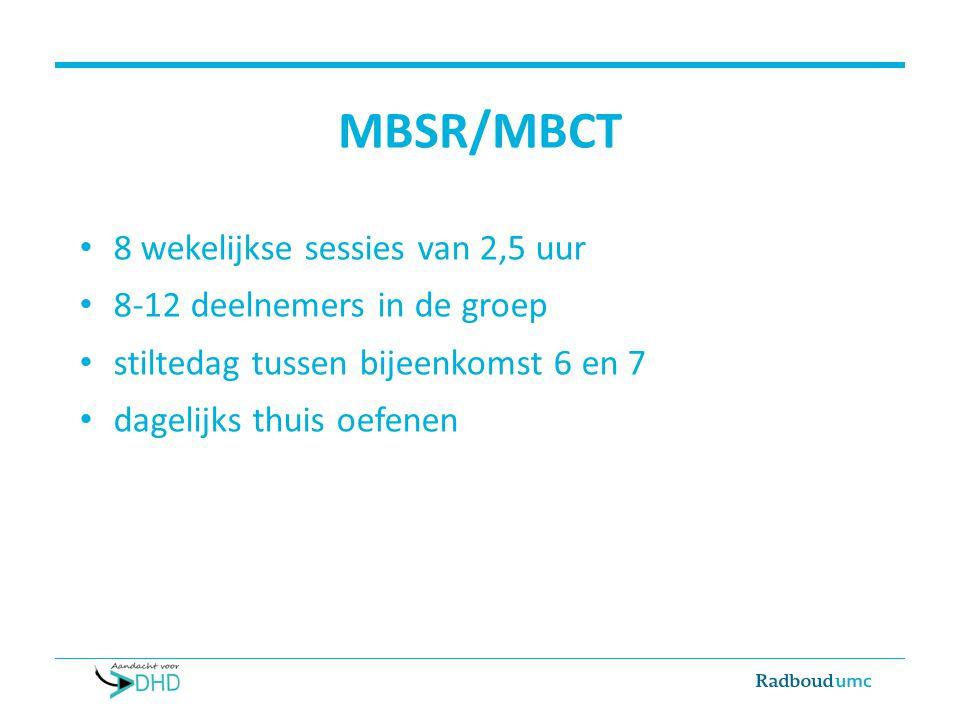 MBSR/MBCT: inhoud Formele oefeningen  lichaamsscan  zitmeditatie  loopmeditatie  bewegingsoefeningen Informele oefeningen  drie minuten ademruimte  dagelijkse bezigheden met aandacht doen Technieken CGT en psycho-educatie