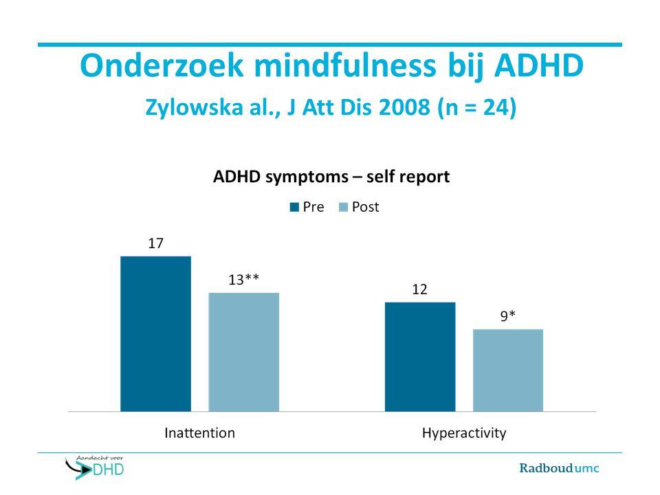 Mitchell et al., J Att Dis 2014 (n = 20) MAPs (n = 11)Wachtlijst (n = 9)p-waarde ADHD-CL - Aandachtstekort - Hyperactiviteit 17 (4) 13 (3) 27 (4) 18 (5) <0.001** 0.008** ADHD-SR - Aandachtstekort - Hyperactiviteit 17 (5) 14 (4) 26 (5) 20 (5) 0.002** 0.001** Executieve functies 137 (21)158 (18)0.003** Emotieregulatie74 (17)91 (19)0.002**