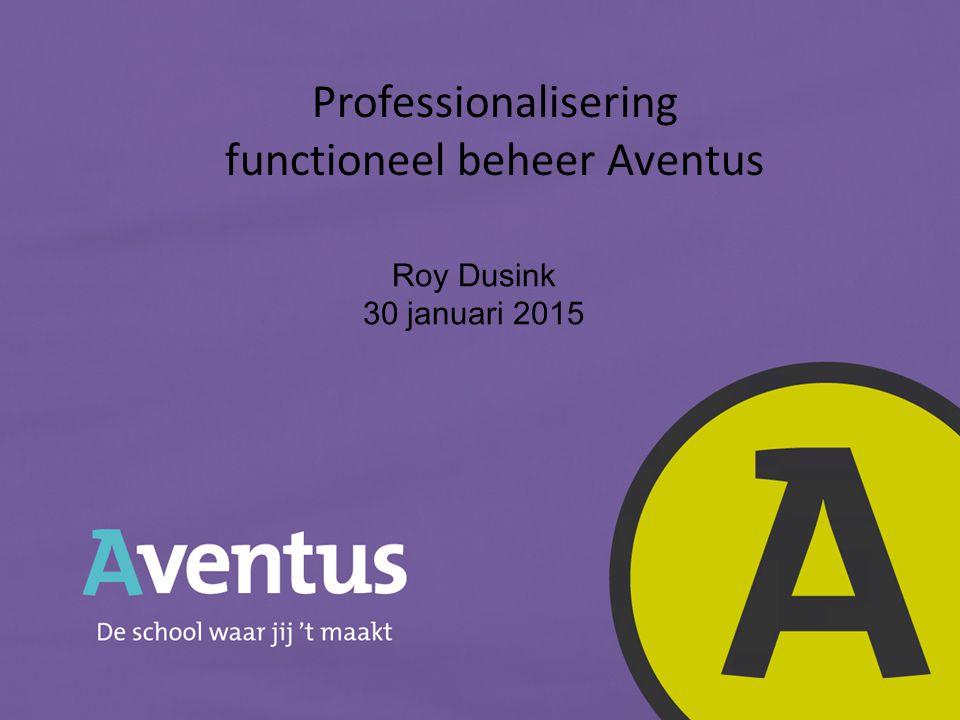 20 november 20141 | © Twynstra Gudde | Professionalisering functioneel beheer Aventus Roy Dusink 30 januari 2015