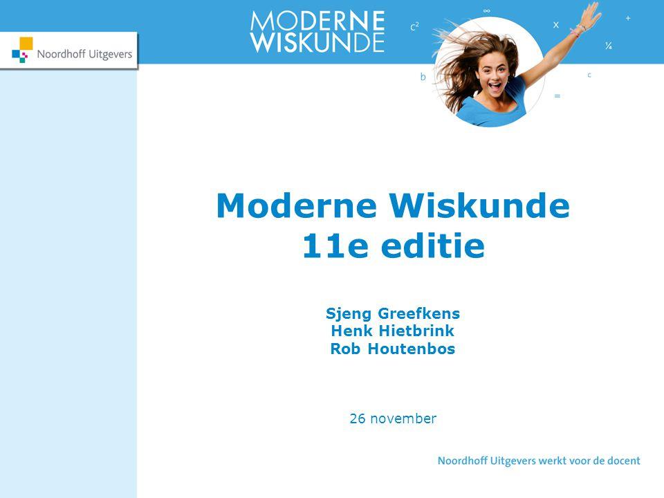 Moderne Wiskunde 11e editie Sjeng Greefkens Henk Hietbrink Rob Houtenbos 26 november