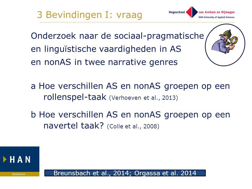 3 Bevindingen I: vraag Onderzoek naar de sociaal-pragmatische en linguïstische vaardigheden in AS en nonAS in twee narrative genres a Hoe verschillen