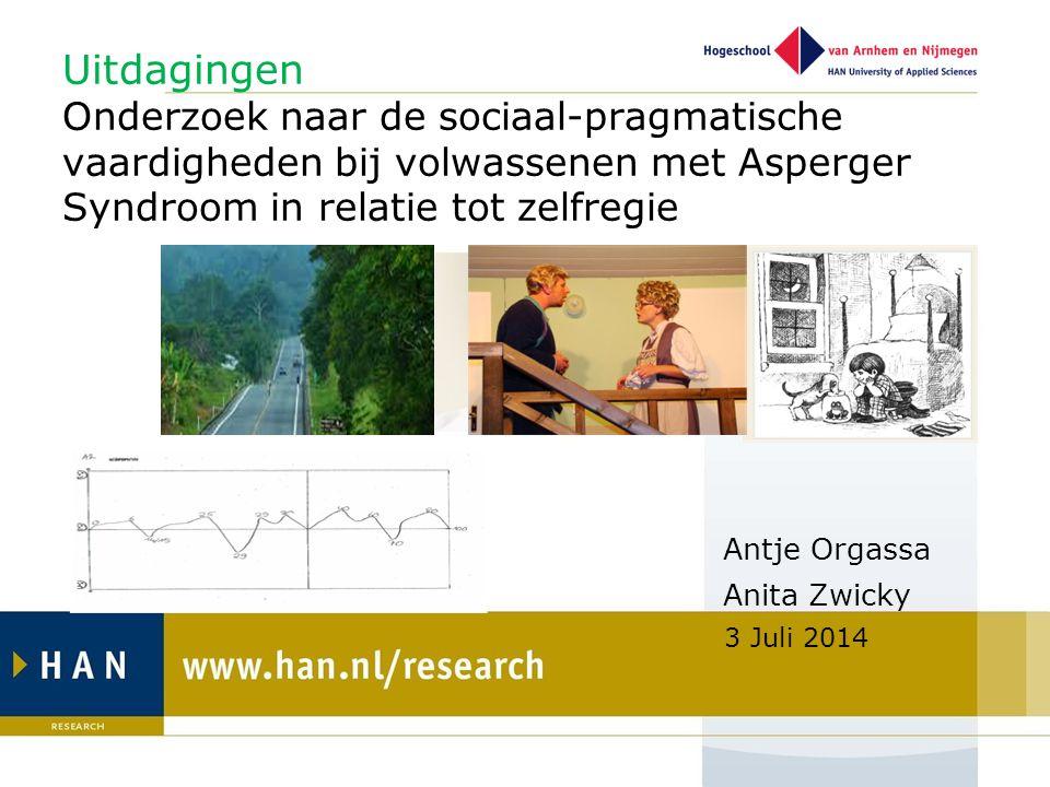 Antje Orgassa Anita Zwicky 3 Juli 2014 Uitdagingen Onderzoek naar de sociaal-pragmatische vaardigheden bij volwassenen met Asperger Syndroom in relati