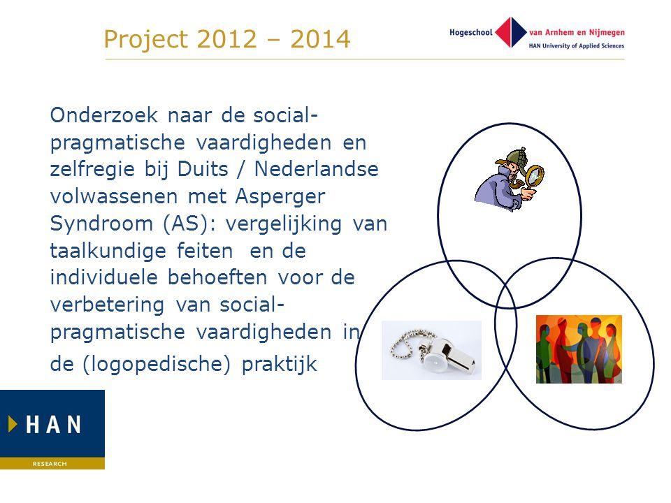 Project 2012 – 2014 Onderzoek naar de social- pragmatische vaardigheden en zelfregie bij Duits / Nederlandse volwassenen met Asperger Syndroom (AS): v