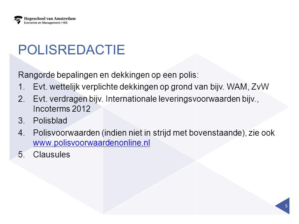 POLISREDACTIE Rangorde bepalingen en dekkingen op een polis: 1.Evt.