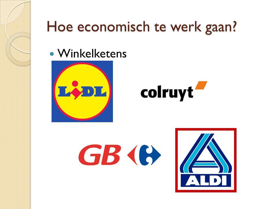 Hoe economisch te werk gaan? Winkelketens