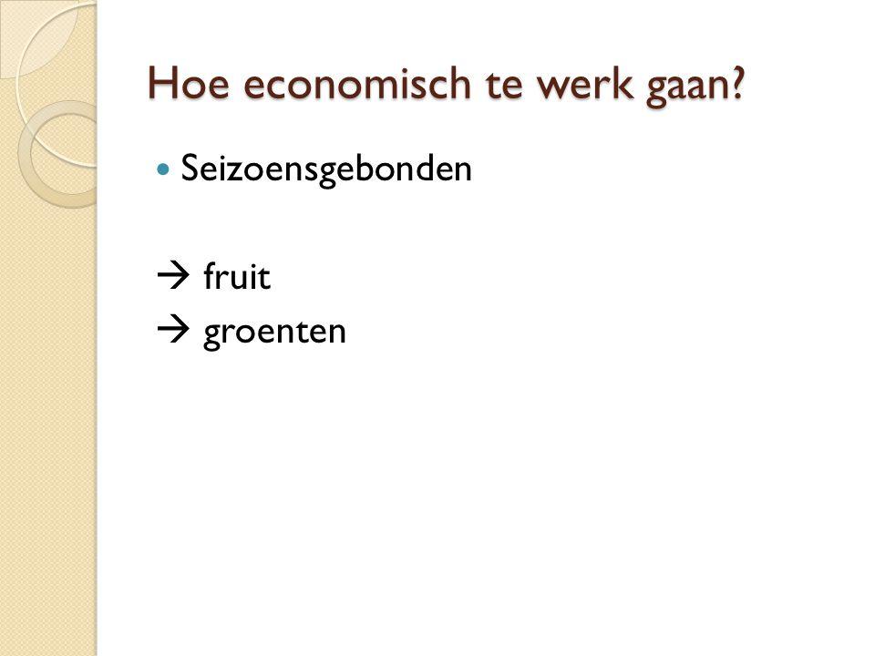 Hoe economisch te werk gaan? Seizoensgebonden  fruit  groenten