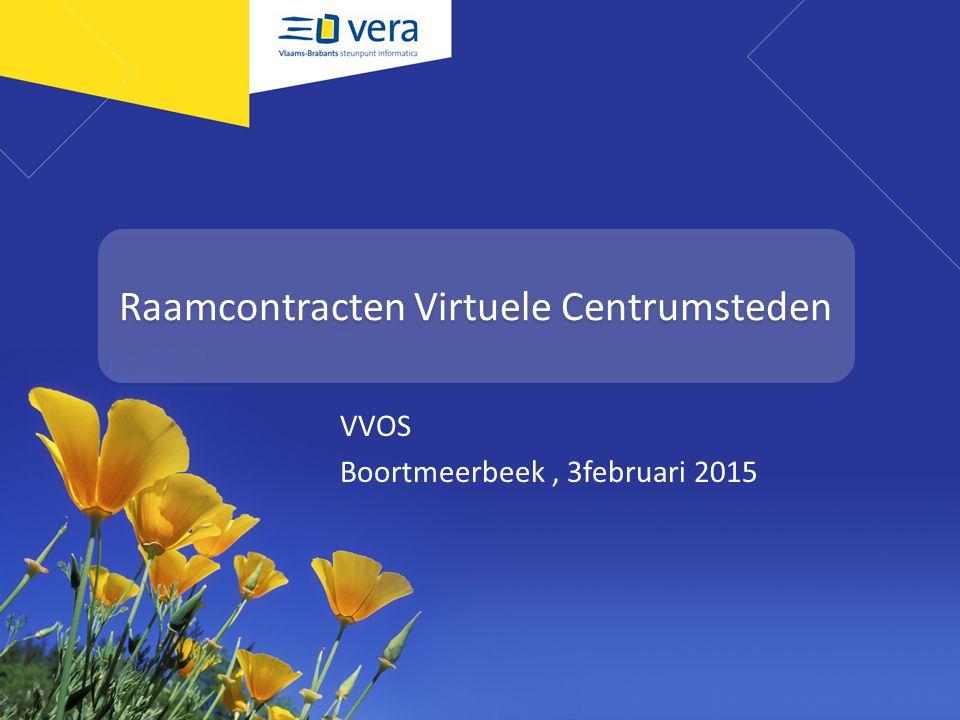 Raamcontracten Virtuele Centrumsteden VVOS Boortmeerbeek, 3februari 2015