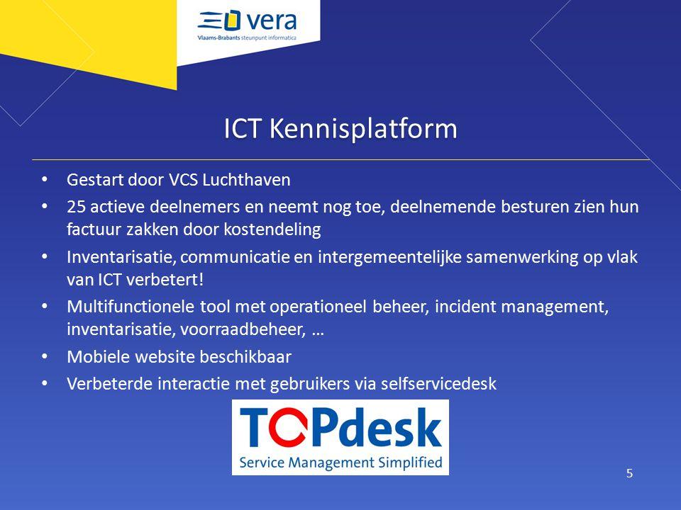 ICT Kennisplatform Gestart door VCS Luchthaven 25 actieve deelnemers en neemt nog toe, deelnemende besturen zien hun factuur zakken door kostendeling Inventarisatie, communicatie en intergemeentelijke samenwerking op vlak van ICT verbetert.