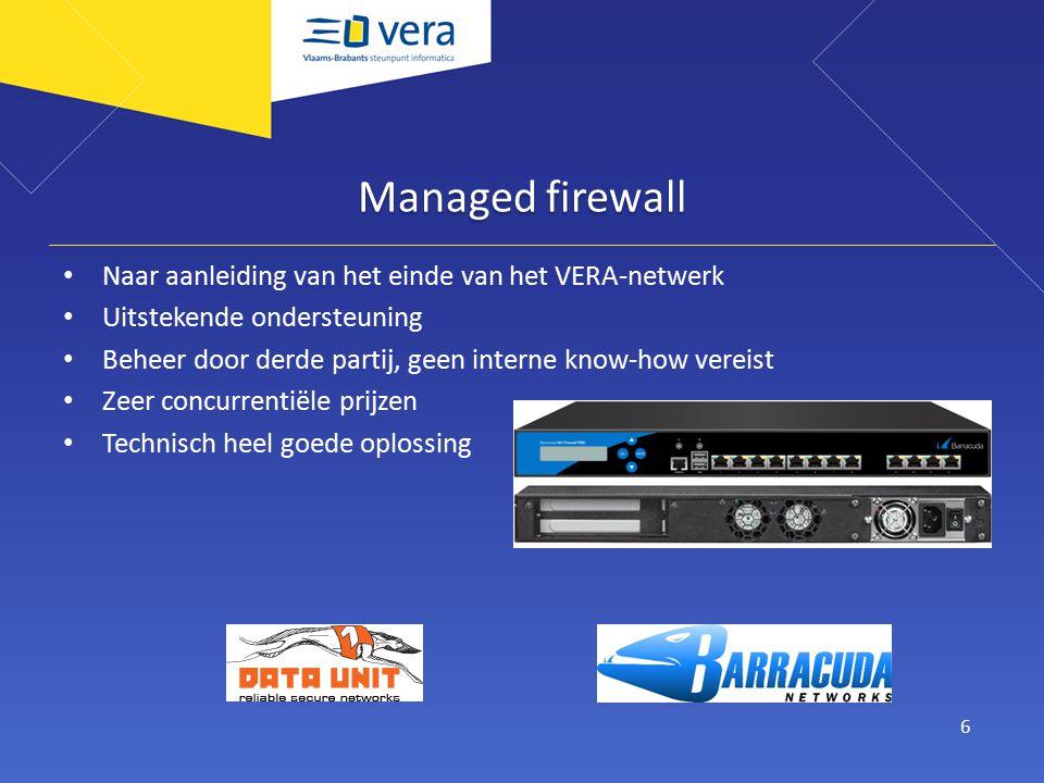 Managed firewall Naar aanleiding van het einde van het VERA-netwerk Uitstekende ondersteuning Beheer door derde partij, geen interne know-how vereist Zeer concurrentiële prijzen Technisch heel goede oplossing 6