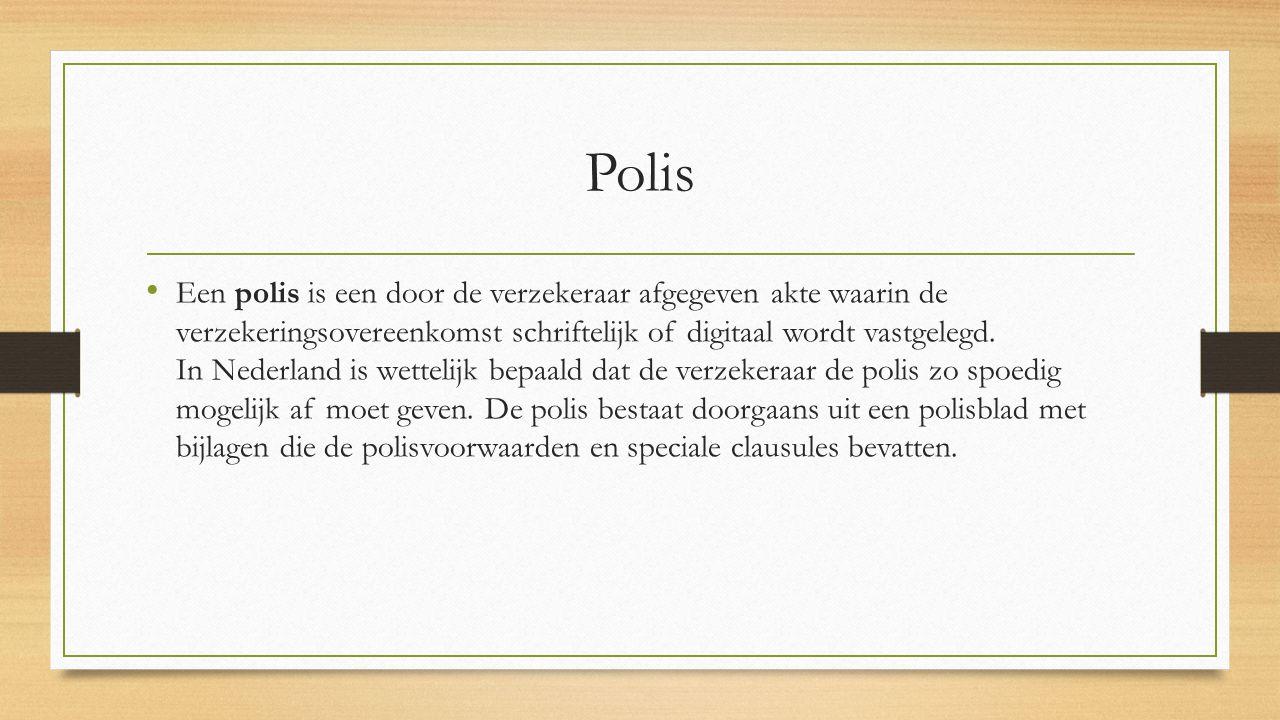 Polis Een polis is een door de verzekeraar afgegeven akte waarin de verzekeringsovereenkomst schriftelijk of digitaal wordt vastgelegd. In Nederland i