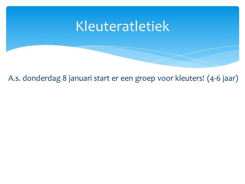 A.s. donderdag 8 januari start er een groep voor kleuters! (4-6 jaar) Kleuteratletiek