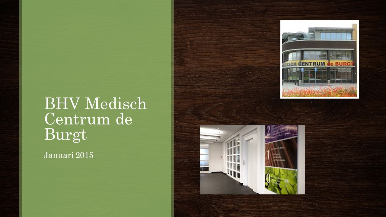 BHV Medisch Centrum de Burgt Januari 2015