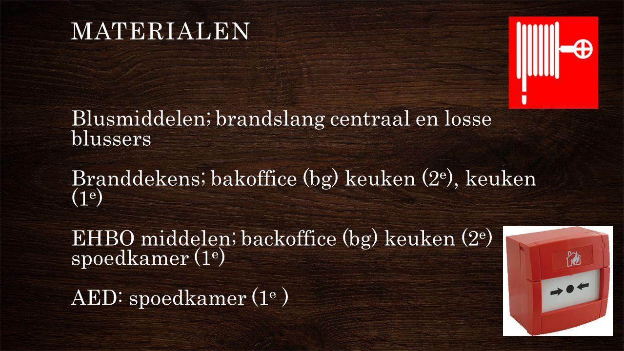 Blusmiddelen; brandslang centraal en losse blussers Branddekens; bakoffice (bg) keuken (2 e ), keuken (1 e ) EHBO middelen; backoffice (bg) keuken (2