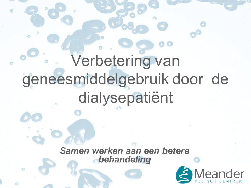 Verbetering van geneesmiddelgebruik door de dialysepatiënt Samen werken aan een betere behandeling