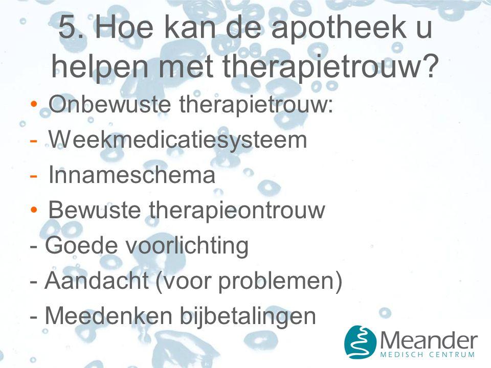 5. Hoe kan de apotheek u helpen met therapietrouw.