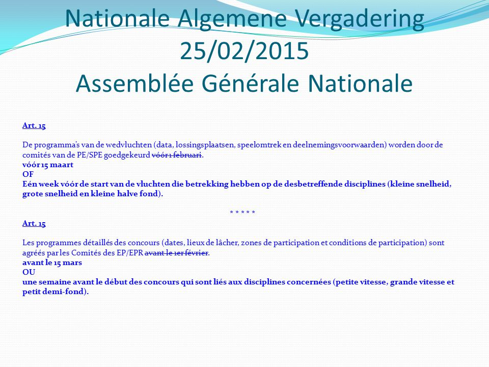 Nationale Algemene Vergadering 25/02/2015 Assemblée Générale Nationale Art.