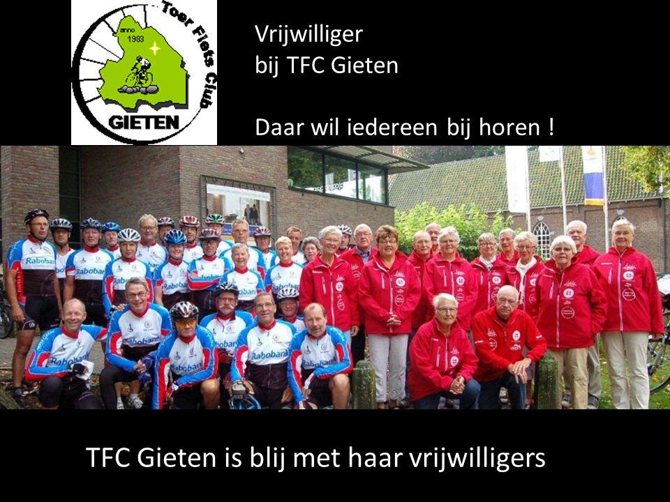 Vrijwilliger bij TFC Gieten Daar wil iedereen bij horen .