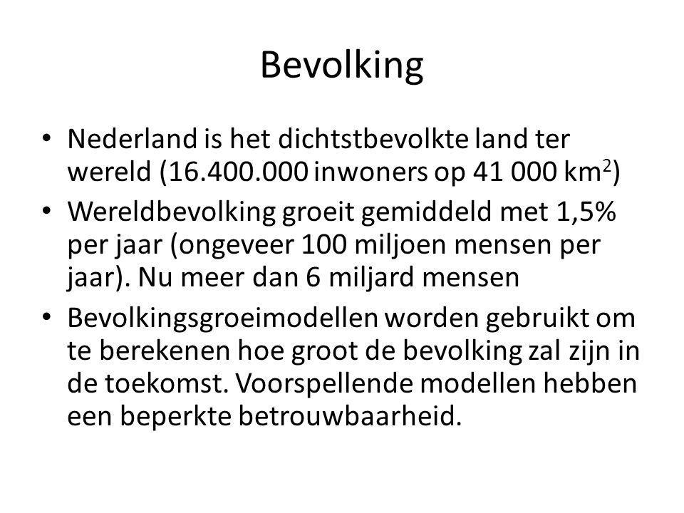 Bevolking Nederland is het dichtstbevolkte land ter wereld (16.400.000 inwoners op 41 000 km 2 ) Wereldbevolking groeit gemiddeld met 1,5% per jaar (o