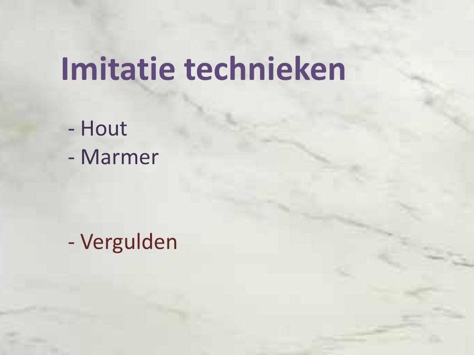 Imitatie technieken - Hout - Marmer - Vergulden