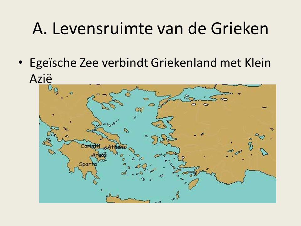 A. Levensruimte van de Grieken Egeïsche Zee verbindt Griekenland met Klein Azië