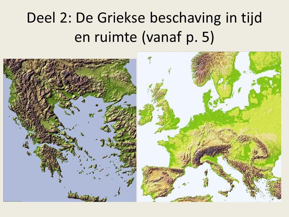 Deel 2: De Griekse beschaving in tijd en ruimte (vanaf p. 5)