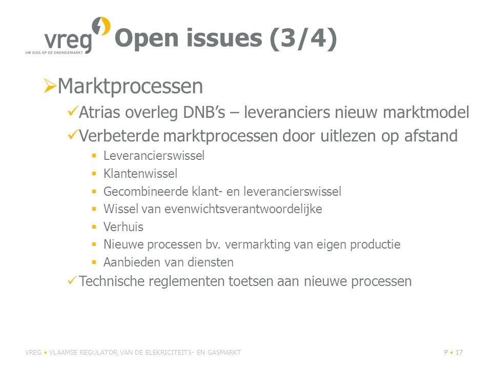 Open issues (3/4)  Marktprocessen Atrias overleg DNB's – leveranciers nieuw marktmodel Verbeterde marktprocessen door uitlezen op afstand  Leverancierswissel  Klantenwissel  Gecombineerde klant- en leverancierswissel  Wissel van evenwichtsverantwoordelijke  Verhuis  Nieuwe processen bv.