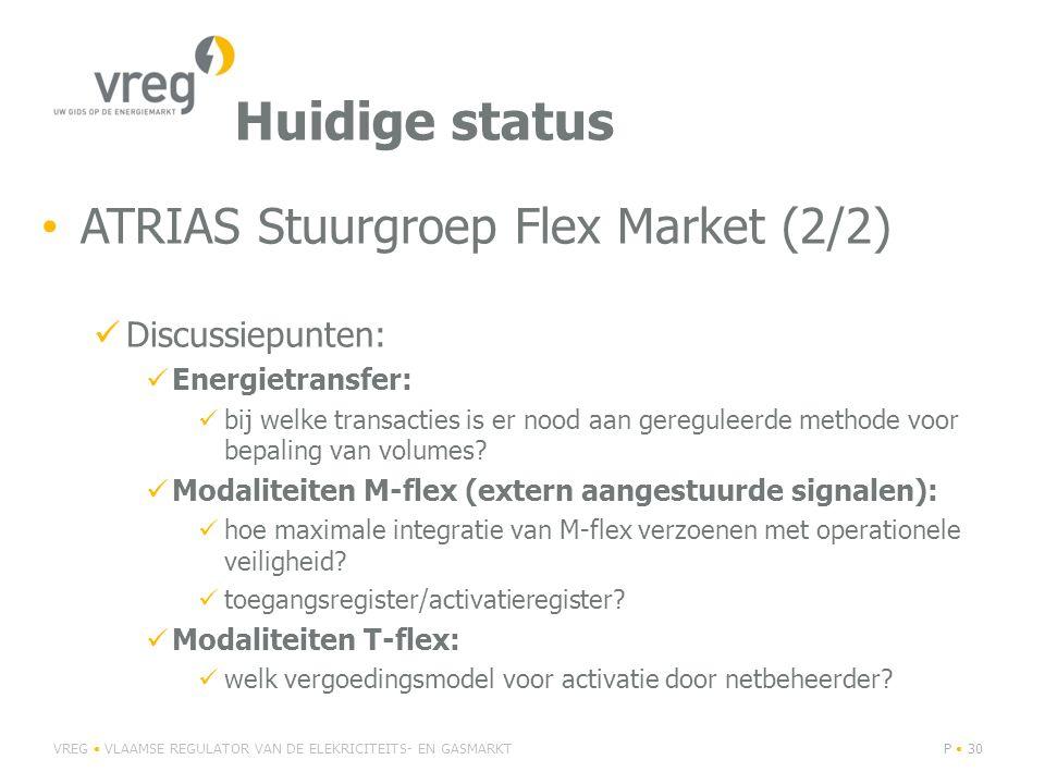 Huidige status ATRIAS Stuurgroep Flex Market (2/2) Discussiepunten: Energietransfer: bij welke transacties is er nood aan gereguleerde methode voor bepaling van volumes.