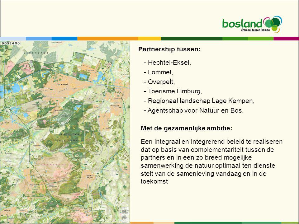 Partnership tussen: - Hechtel-Eksel, - Lommel, - Overpelt, - Toerisme Limburg, - Regionaal landschap Lage Kempen, - Agentschap voor Natuur en Bos.