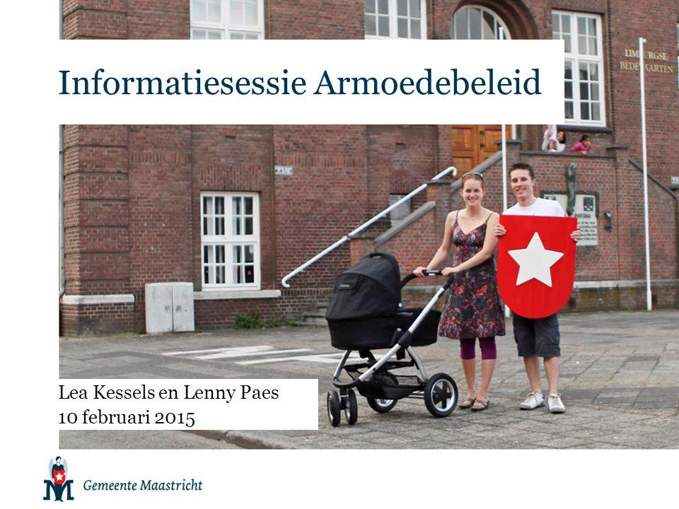 Informatiesessie Armoedebeleid Lea Kessels en Lenny Paes 10 februari 2015