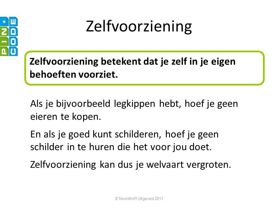 © Noordhoff Uitgevers 2011 Zelfvoorziening Zelfvoorziening betekent dat je zelf in je eigen behoeften voorziet. Als je bijvoorbeeld legkippen hebt, ho