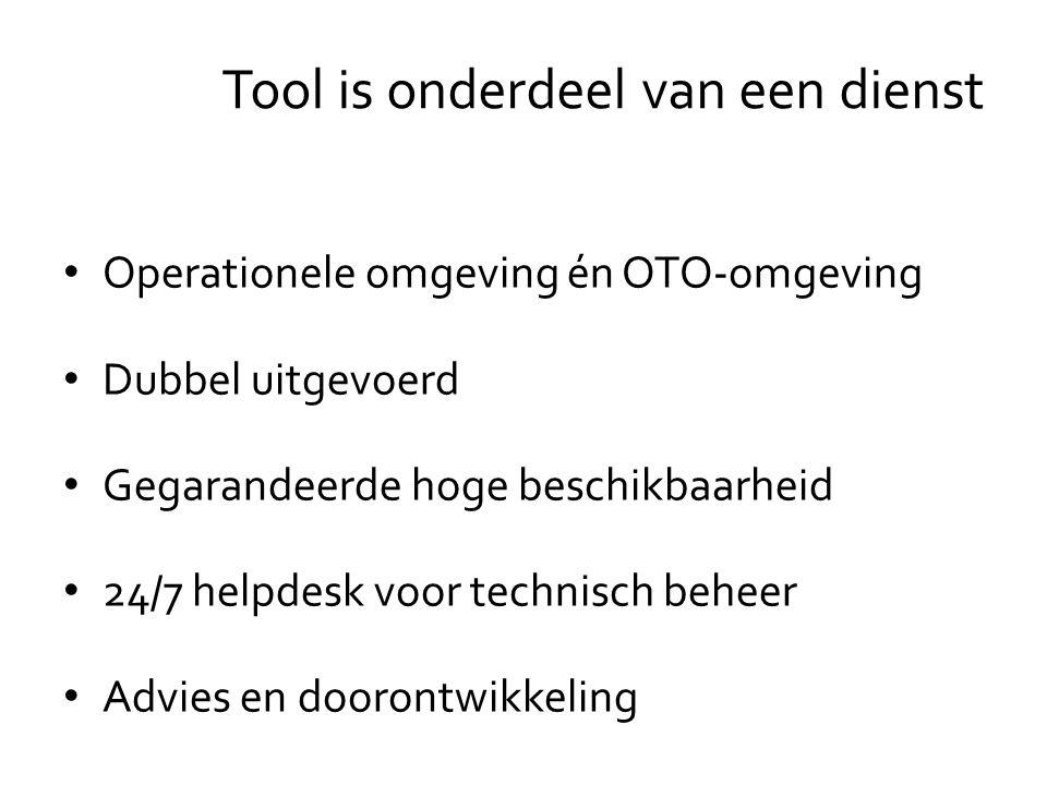 Operationele omgeving én OTO-omgeving Dubbel uitgevoerd Gegarandeerde hoge beschikbaarheid 24/7 helpdesk voor technisch beheer Advies en doorontwikkeling Tool is onderdeel van een dienst