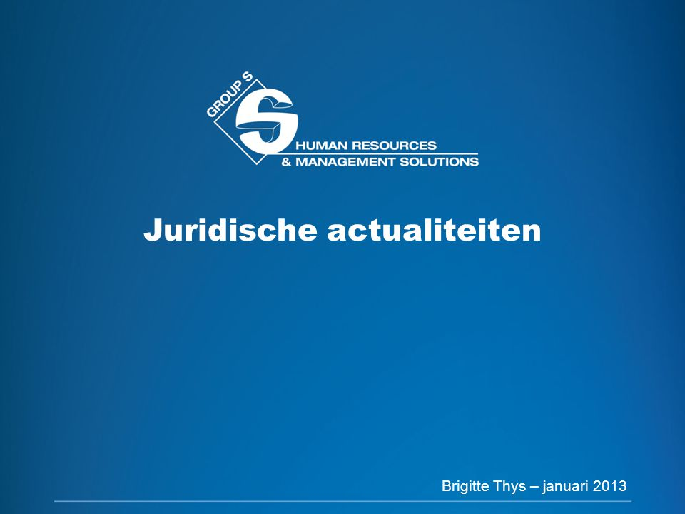 2 Juridische actualiteiten Brigitte Thys – januari 2013