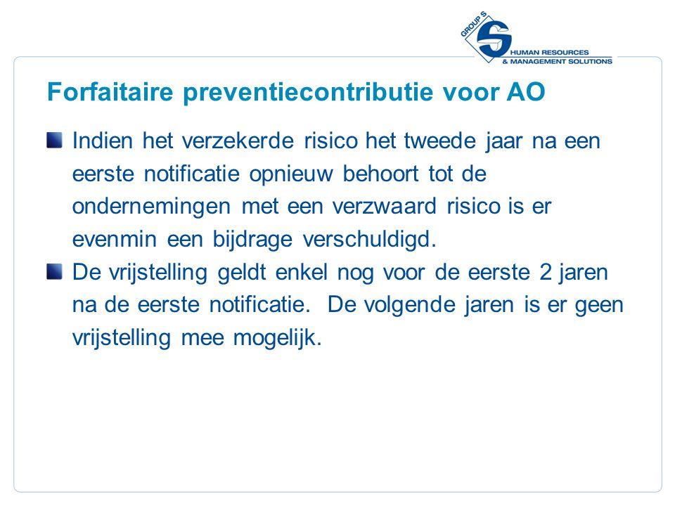 28 Forfaitaire preventiecontributie voor AO Indien het verzekerde risico het tweede jaar na een eerste notificatie opnieuw behoort tot de onderneminge