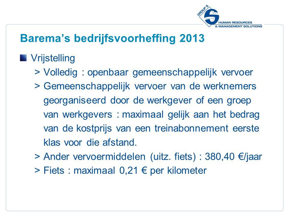 8 Barema's bedrijfsvoorheffing 2013 Vrijstelling  Volledig : openbaar gemeenschappelijk vervoer  Gemeenschappelijk vervoer van de werknemers georgan