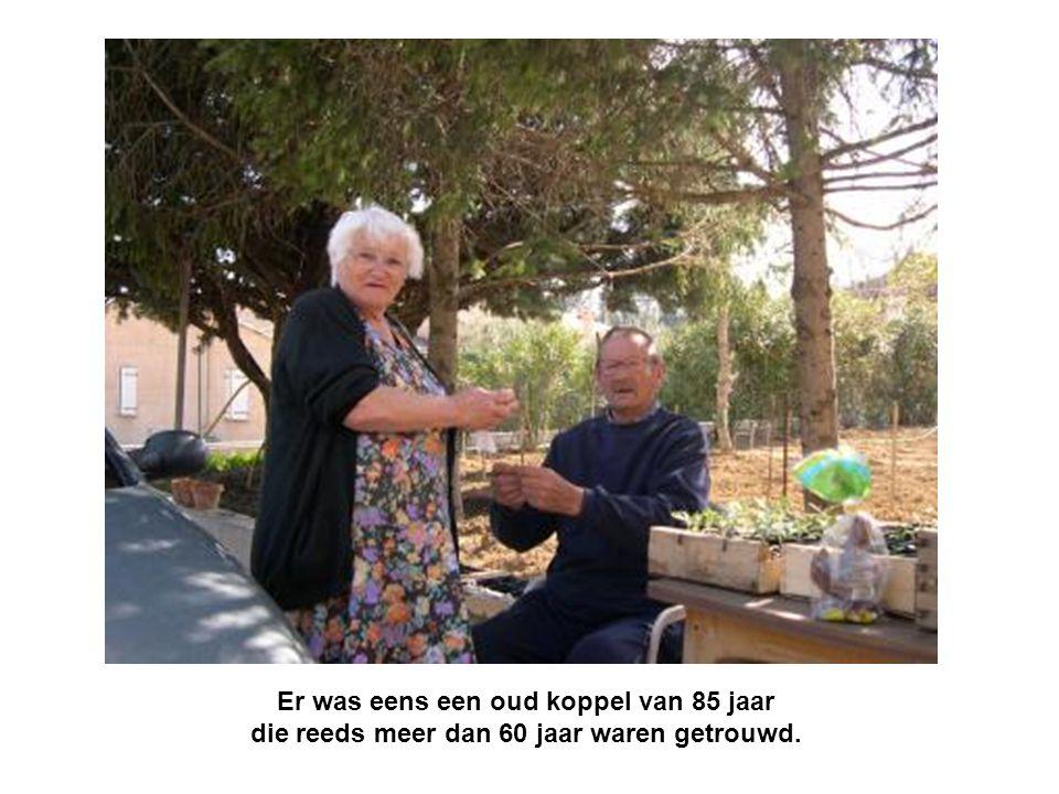 Er was eens een oud koppel van 85 jaar die reeds meer dan 60 jaar waren getrouwd.