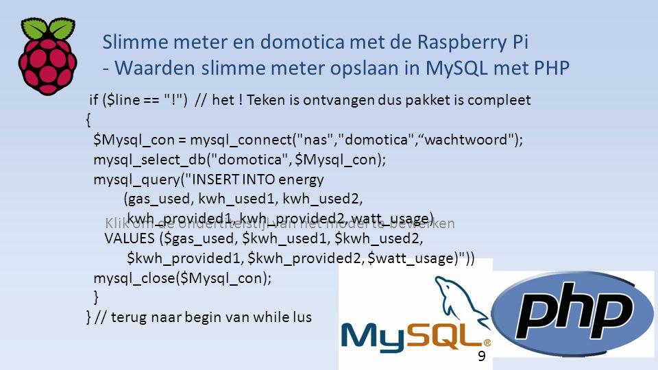 Klik om de ondertitelstijl van het model te bewerken Slimme meter en domotica met de Raspberry Pi - Waarden slimme meter opslaan in MySQL met PHP if ($line == ! ) // het .
