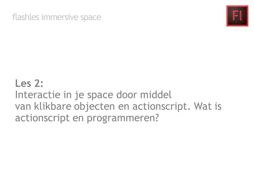 Les 2: Interactie in je space door middel van klikbare objecten en actionscript.