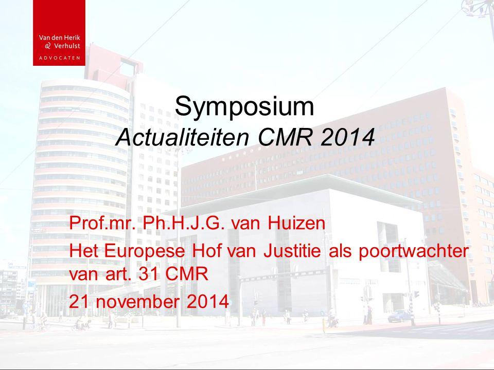 Symposium Actualiteiten CMR 2014 Prof.mr. Ph.H.J.G.