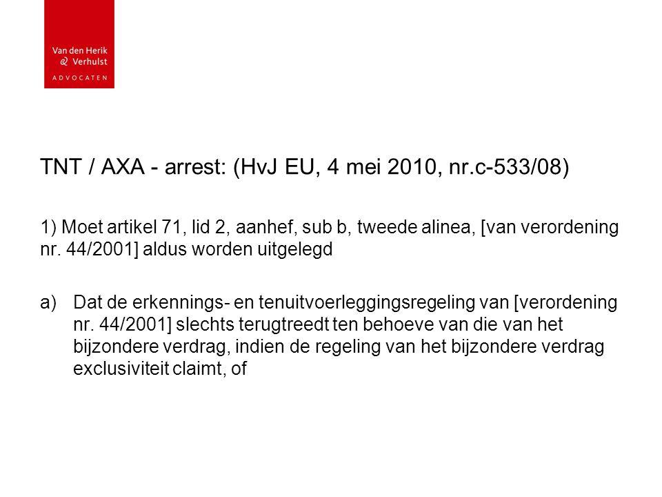 TNT / AXA - arrest: (HvJ EU, 4 mei 2010, nr.c-533/08) 1) Moet artikel 71, lid 2, aanhef, sub b, tweede alinea, [van verordening nr.