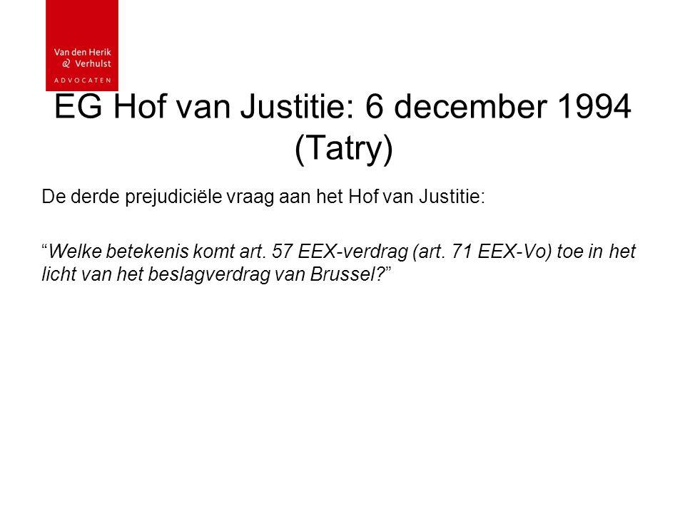EG Hof van Justitie: 6 december 1994 (Tatry) De derde prejudiciële vraag aan het Hof van Justitie: Welke betekenis komt art.