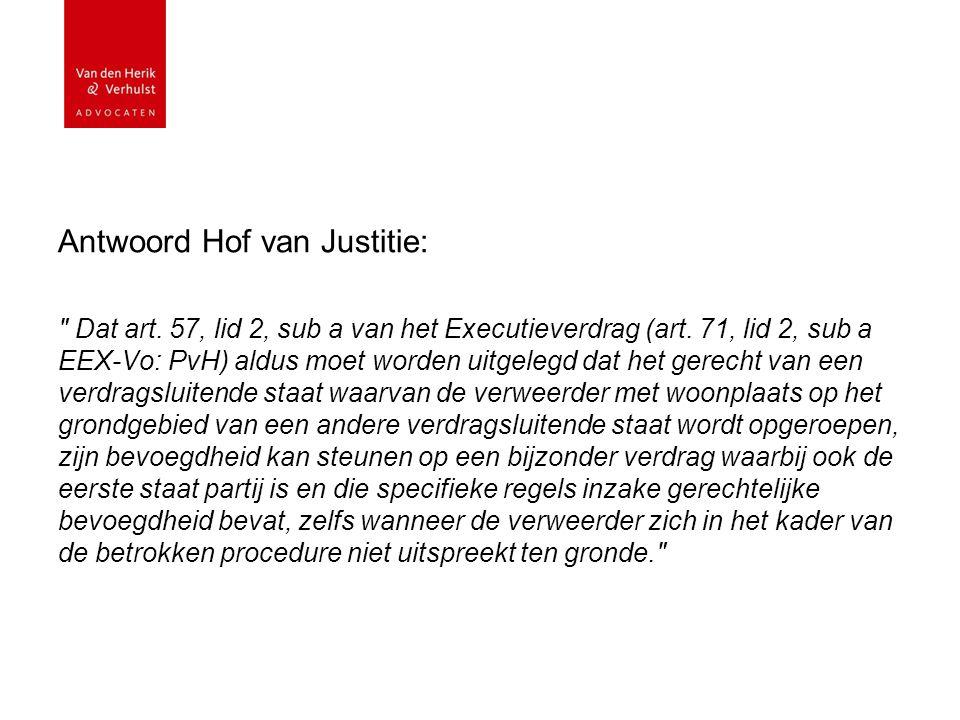 Antwoord Hof van Justitie: Dat art. 57, lid 2, sub a van het Executieverdrag (art.