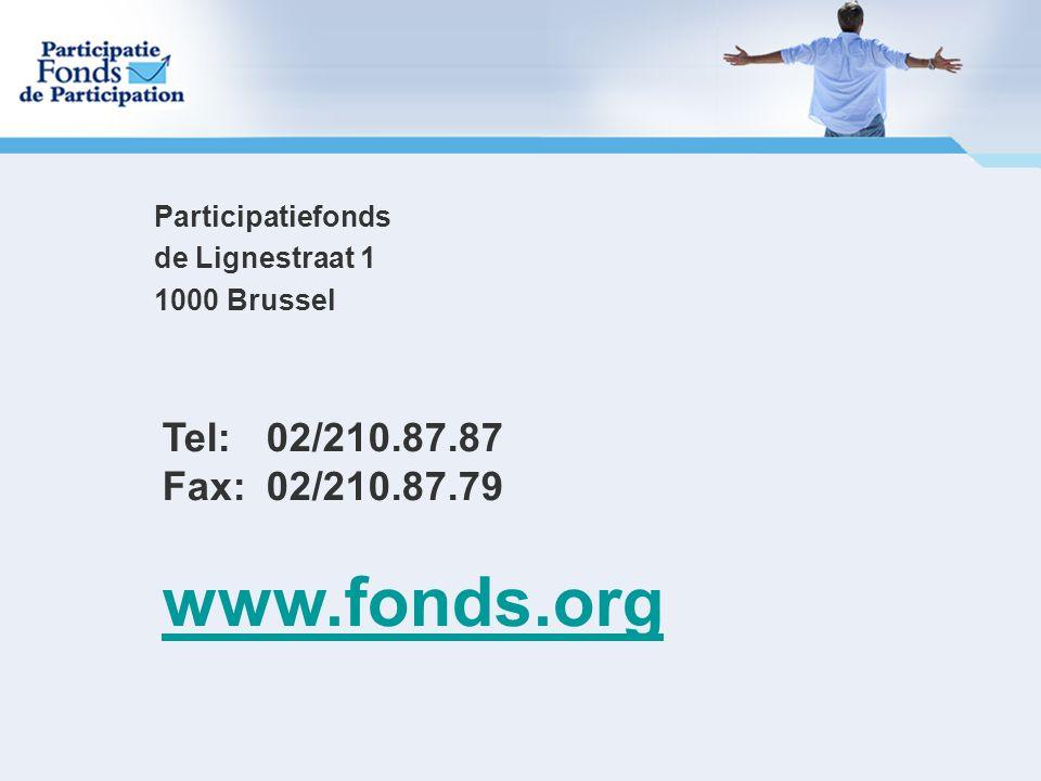 Participatiefonds de Lignestraat 1 1000 Brussel Tel: 02/210.87.87 Fax: 02/210.87.79 www.fonds.org