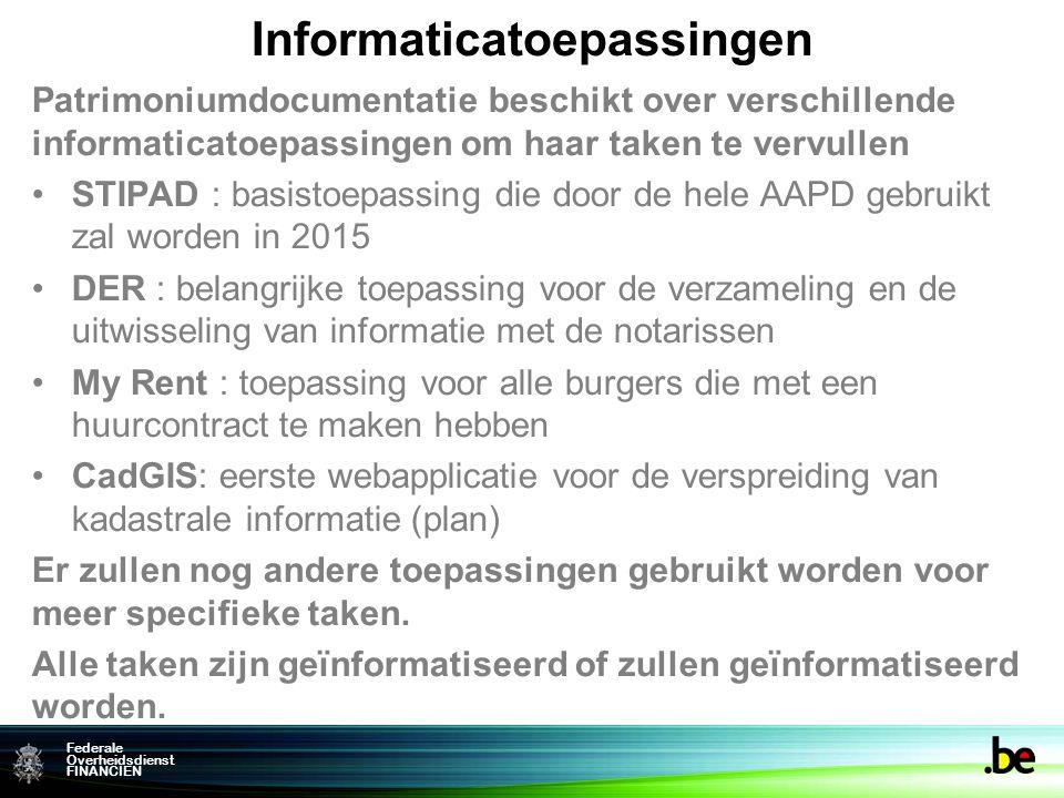 Federale Overheidsdienst FINANCIEN Informaticatoepassingen Patrimoniumdocumentatie beschikt over verschillende informaticatoepassingen om haar taken t